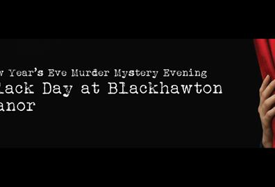 Exeter Northcott - New Year's Eve Murder Mystery Evening: Black Day at Blackhawton Manor