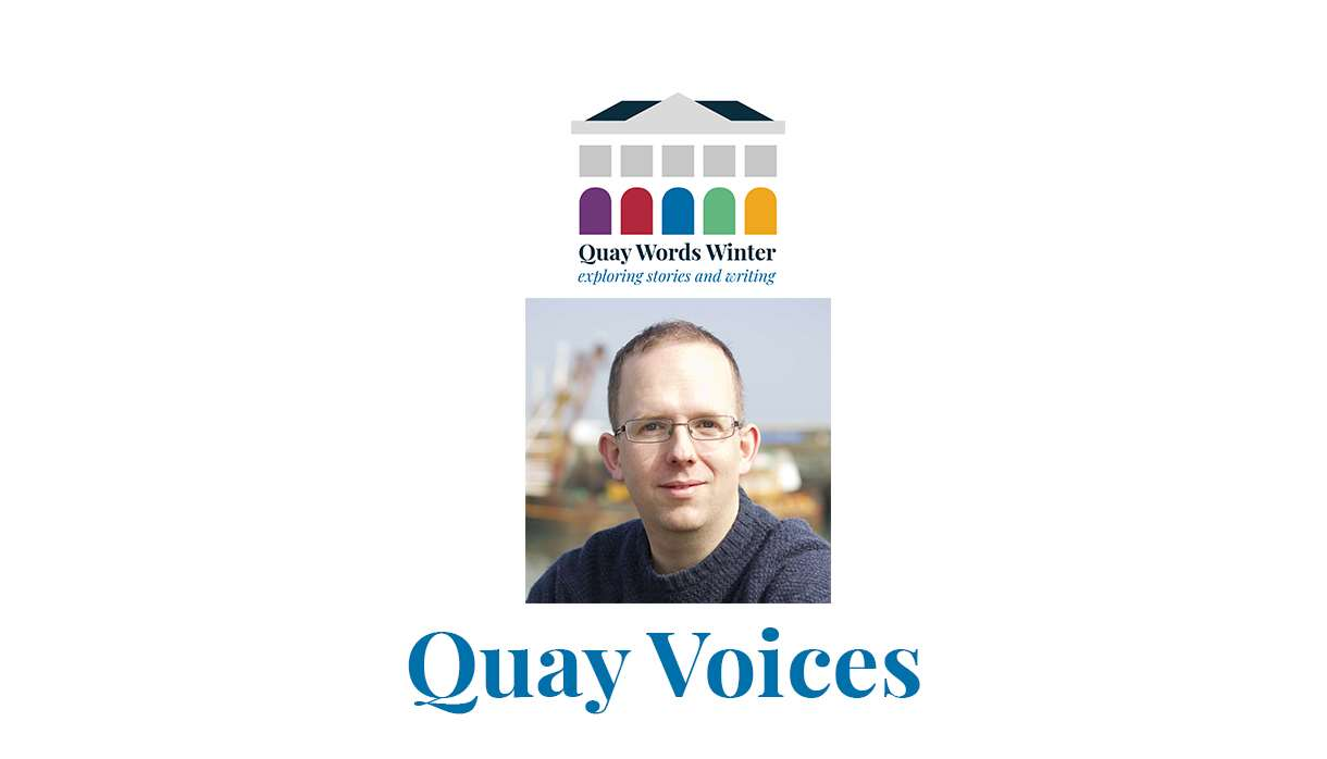 Quay Voices: Wyl Menmuir and Exeter University Creative Writing students