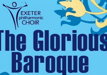Exeter Philharmonic Choir in Concert: The Glorious Baroque